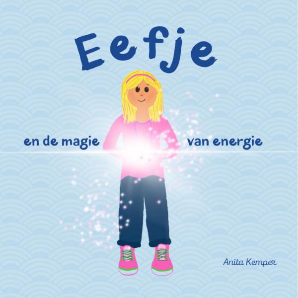 Eefje en de magie van energie - A. Kemper